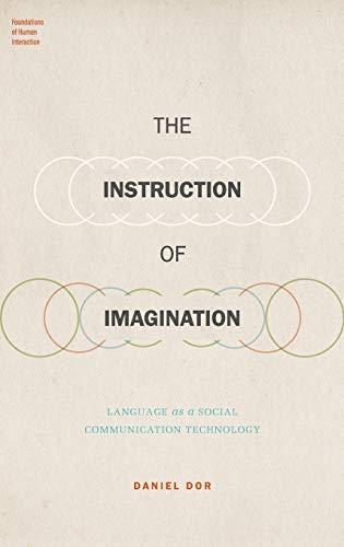 The Instruction of Imagination. Language as a Social Communication Technology.: DOR, D.,