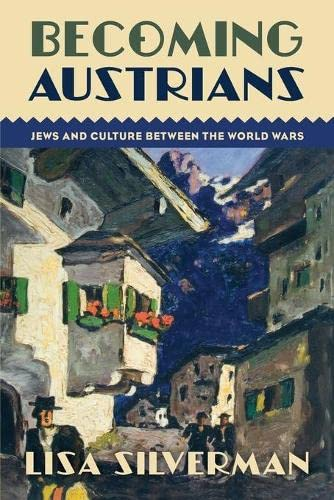 9780190257811: Becoming Austrians: Jews and Culture between the World Wars