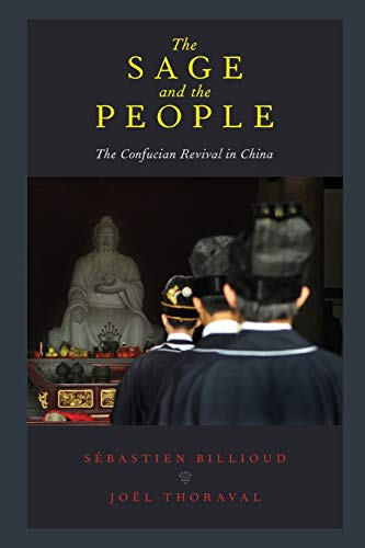 The Sage and the People. The Confucian Revival in China.: BILLIOUD, S. T.,