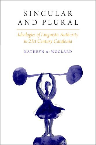 9780190258610: Singular and Plural: Ideologies of Linguistic Authority in 21st Century Catalonia (Oxf Studies in Anthropology of Language)