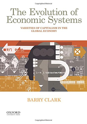 9780190260590: The Evolution of Economic Systems: Varieties of Capitalism in the Global Economy
