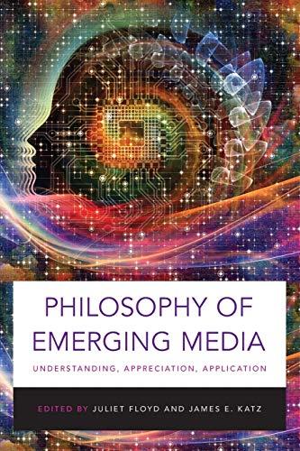 9780190260750: Philosophy of Emerging Media: Understanding, Appreciation, Application