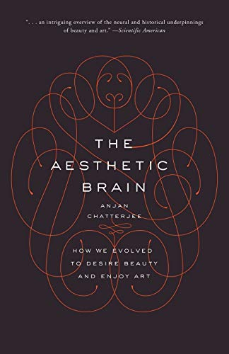 9780190262013: The Aesthetic Brain: How We Evolved to Desire Beauty and Enjoy Art
