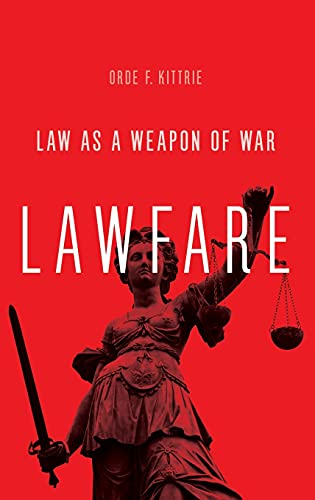9780190263577: Lawfare: Law as a Weapon of War