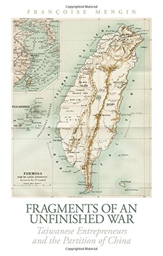 9780190264055: Fragments of an Unfinished War: Taiwanese Entrepreneurs and the Partition of China (The Ceri Series in Comparative Politics and International Studies)