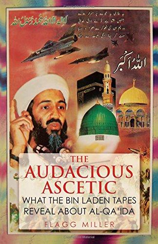 The Audacious Ascetic: What Osama Bin Laden's Sound Archive Reveals about Al-Qa'ida: ...