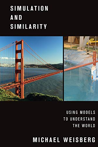 9780190265120: Simulation and Similarity: Using Models to Understand the World (Oxford Studies in Philosophy of Science)