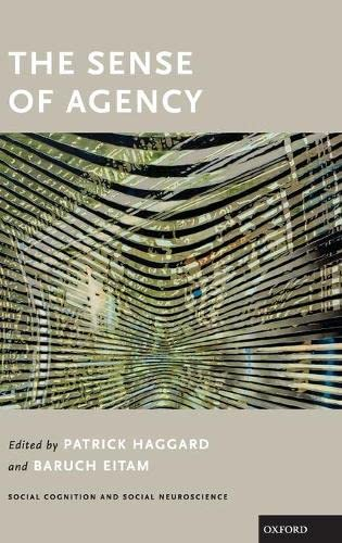 9780190267278: The Sense of Agency (Social Cognition and Social Neuroscience)