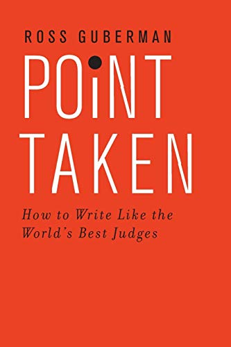 9780190268589: Point Taken: How to Write Like the World's Best Judges