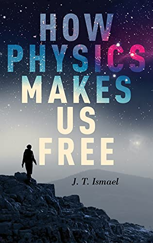 How Physics Makes Us Free Format: Hardcover