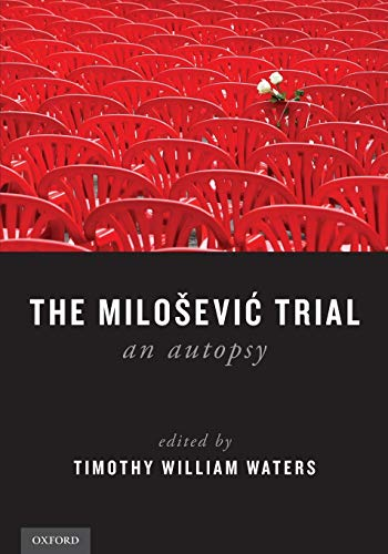 9780190270780: The Milosevic Trial: An Autopsy