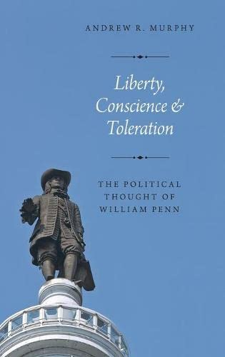 9780190271190: Liberty, Conscience, and Toleration: The Political Thought of William Penn