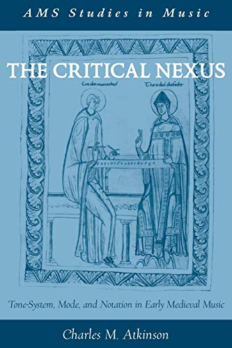 The Critical Nexus: Tone-System, Mode, and Notation: Charles M. Atkinson