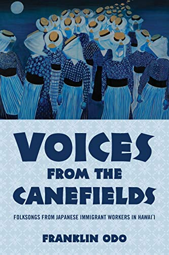 9780190274009: Voices from the Canefields: Folksongs from Japanese Immigrant Workers in Hawai'i (American Musicspheres)