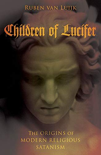 9780190275105: Children of Lucifer: The Origins of Modern Religious Satanism (Oxford Studies in Western Esotericism)