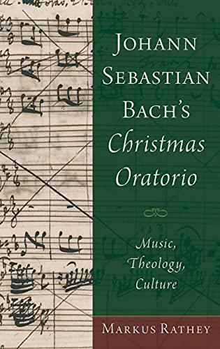 9780190275259: Johann Sebastian Bach's Christmas Oratorio: Music, Theology, Culture