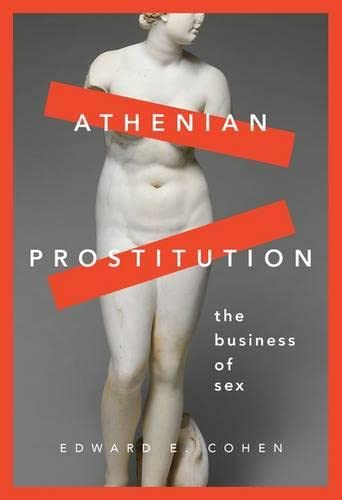Athenian Prostitution. The Business of Sex.: COHEN, E. E.,