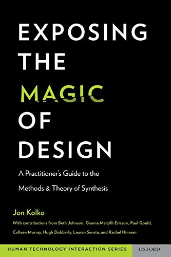 9780190276218: Exposing the Magic of Design: A Practitioner's Guide to the Methods and Theory of Synthesis (Human Technology Interaction Series)