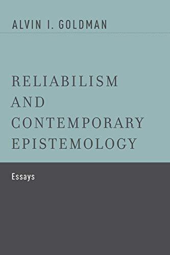 9780190276737: Reliabilism and Contemporary Epistemology: Essays