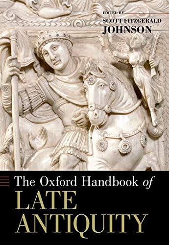 9780190277536: The Oxford Handbook of Late Antiquity (Oxford Handbooks)
