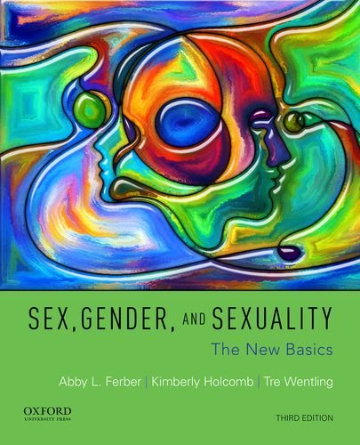 Sex, Gender, and Sexuality: The New Basics: Ferber, Abby L.,