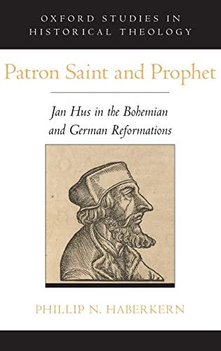 Patron Saint and Prophet. Jan Hus in the Bohemian and German Reformations.: HABERKERN, P. N.,