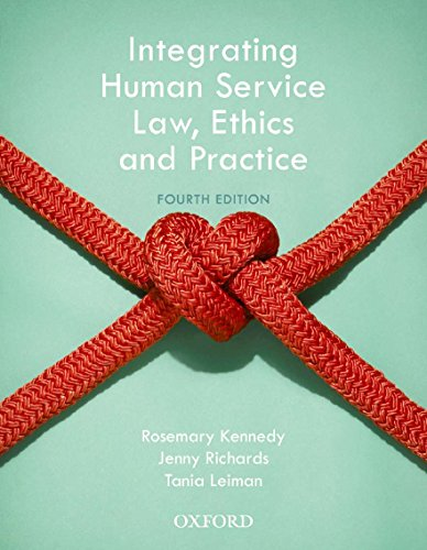 Integrating Human Service Law, Ethics and Practice: Kennedy, Rosemary; Richards,
