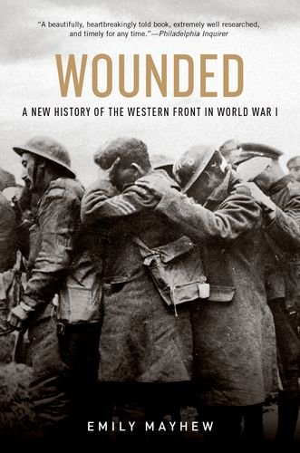 9780190454449: Wounded: A New History of the Western Front in World War I