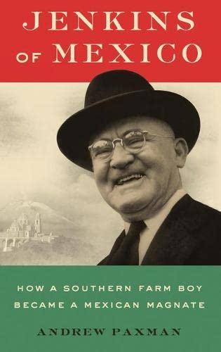 9780190455743: Jenkins of Mexico: How a Southern Farm Boy Became a Mexican Magnate