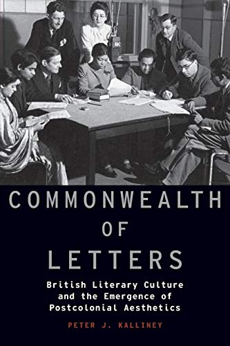9780190455927: Commonwealth of Letters: British Literary Culture and the Emergence of Postcolonial Aesthetics (Modernist Literature and Culture)