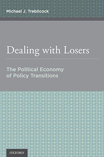 9780190456948: Dealing with Losers: The Political Economy of Policy Transitions