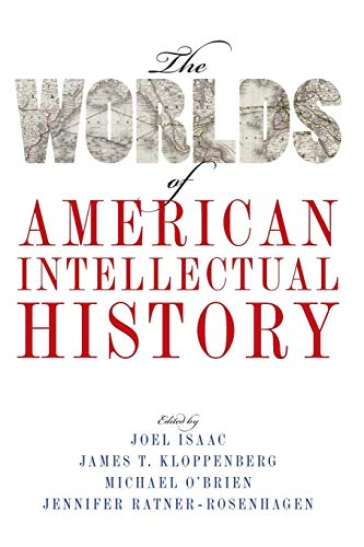 The Worlds of American Intellectual History Isaac,
