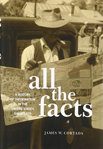 9780190460679: All the Facts: A History of Information in the United States since 1870