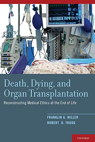 9780190460846: Death, Dying, and Organ Transplantation: Reconstructing Medical Ethics at the End of Life