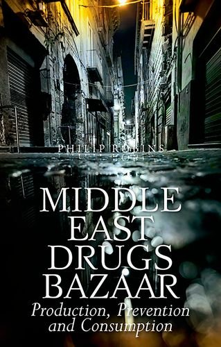9780190462451: Middle East Drugs Bazaar: Production, Prevention and Consumption