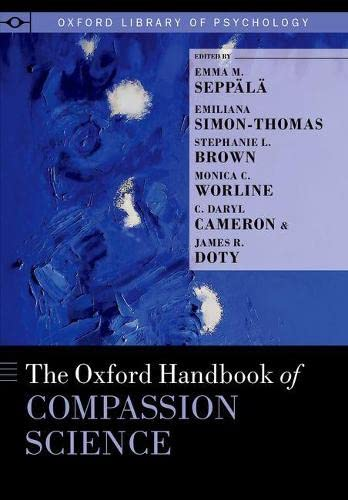 9780190464684: The Oxford Handbook of Compassion Science (Oxford Library of Psychology)