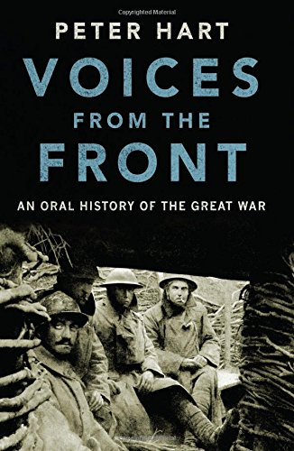 9780190464936: Voices from the Front: An Oral History of the Great War