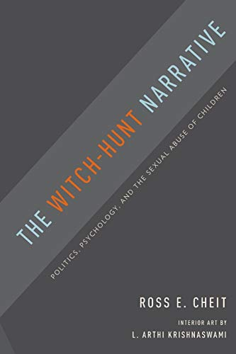 9780190465575: The Witch-Hunt Narrative: Politics, Psychology, and the Sexual Abuse of Children