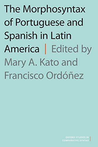 The Morphosyntax of Portuguese and Spanish in: Mary A Kato