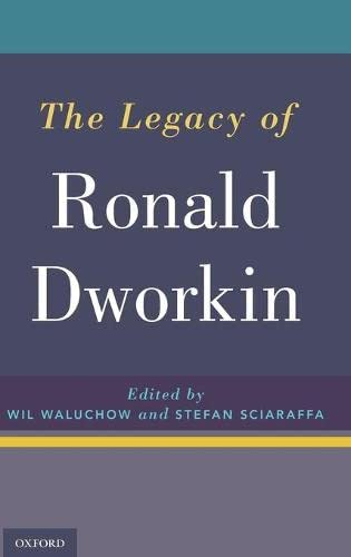 9780190466411: The Legacy of Ronald Dworkin