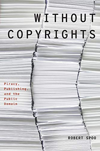 9780190469160: Without Copyrights: Piracy, Publishing, and the Public Domain