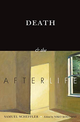9780190469177: Death and the Afterlife (The Berkeley Tanner Lectures)