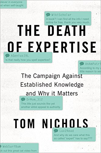 9780190469412: The Death of Expertise: The Campaign against Established Knowledge and Why it Matters