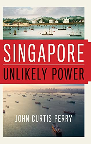 9780190469504: Singapore: Unlikely Power