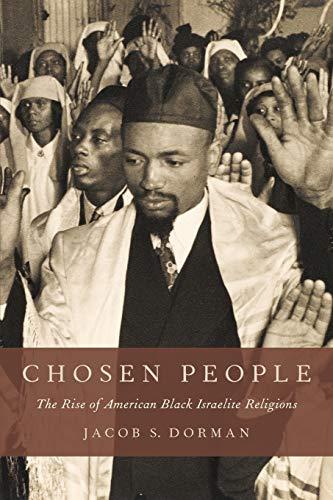9780190490096: Chosen People: The Rise of American Black Israelite Religions