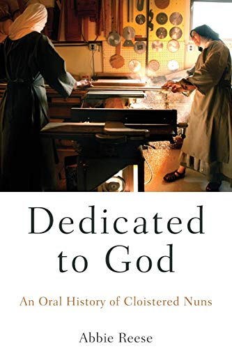 9780190490591: Dedicated to God: An Oral History of Cloistered Nuns