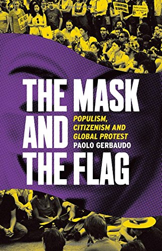 9780190491567: The Mask and the Flag: Populism, Citizenism, and Global Protest