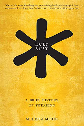 9780190491680: Holy Sh*t: A Brief History of Swearing