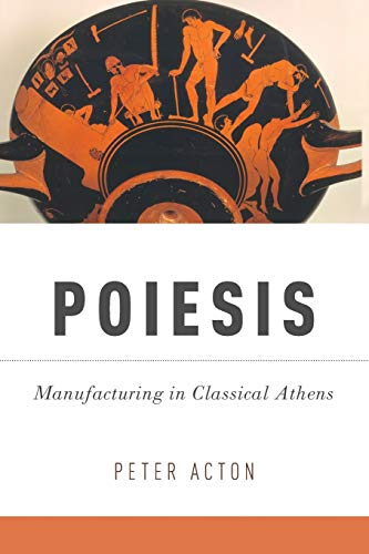 9780190494346: Poiesis: Manufacturing in Classical Athens