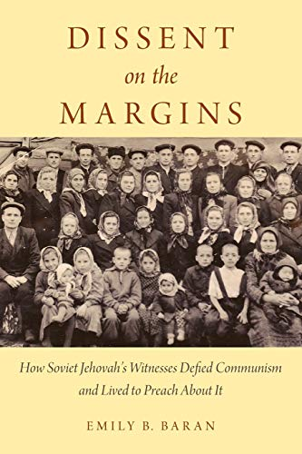 9780190495497: Dissent on the Margins: How Soviet Jehovah's Witnesses Defied Communism and Lived to Preach About It